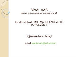 BPrAL  AAB INSTITUCIONI I ARSIMIT  U NIVERSITARË Lënda:  MENAXHIMI I MARDHËNJËVE TË PUNONJËSIT