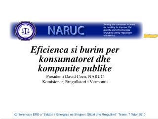 Eficienca si burim per konsumatoret dhe kompanite publike Presidenti David Coen, NARUC