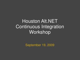 Houston Alt.NET Continuous Integration Workshop