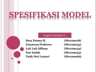 Desy Putma  H.(M0109018) Gunawan Prabowo (M0109033) Luk Luk Alfiana (M0109043)
