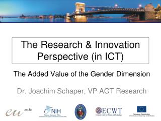 The Research & Innovation Perspective (in ICT)