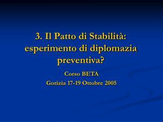 3. Il Patto di Stabilità: esperimento di diplomazia preventiva?