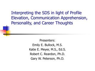 Interpreting the SDS in light of Profile Elevation, Communication Apprehension, Personality, and Career Thoughts