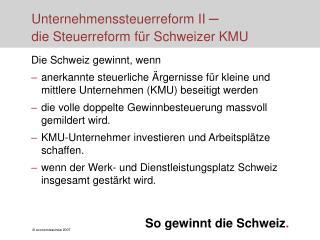 Unternehmenssteuerreform II  ─ die Steuerreform für Schweizer KMU