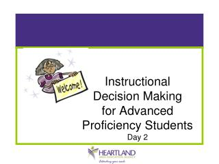 Instructional Decision Making for Advanced Proficiency Students Day 2
