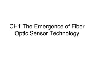 CH1 The Emergence of Fiber Optic Sensor Technology