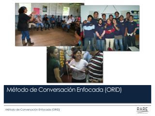 Método de Conversación Enfocada (ORID)