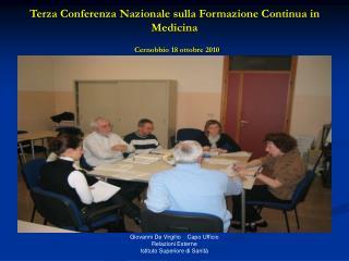 Terza Conferenza Nazionale sulla Formazione Continua in Medicina Cernobbio 18 ottobre 2010