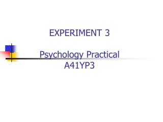EXPERIMENT 3 Psychology Practical A41YP3