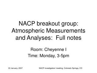 NACP breakout group: Atmospheric Measurements and Analyses:  Full notes