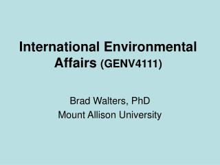 International Environmental Affairs  (GENV4111)