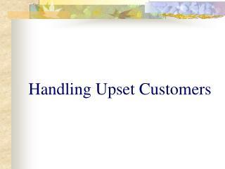 Handling Upset Customers