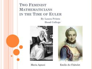 Two Feminist Mathematicians in the Time of Euler