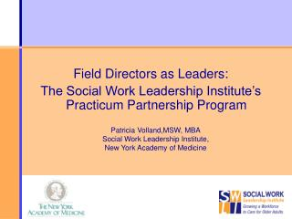 Field Directors as Leaders:  The Social Work Leadership Institute's Practicum Partnership Program