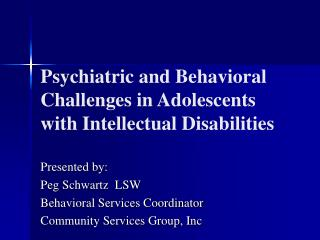 Psychiatric and Behavioral Challenges in Adolescents with Intellectual Disabilities