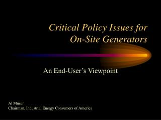Critical Policy Issues for  On-Site Generators