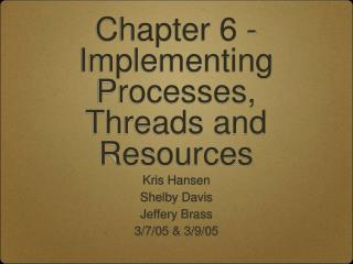 Chapter 6 - Implementing Processes, Threads and Resources