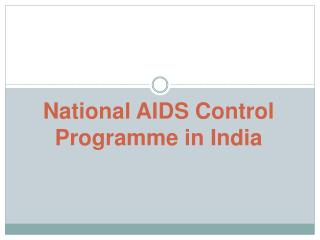 National AIDS Control  Programme  in India