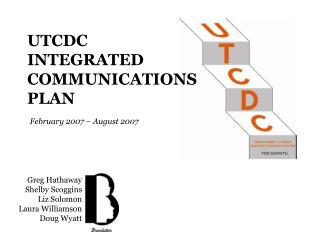 UTCDC  INTEGRATED COMMUNICATIONS  PLAN