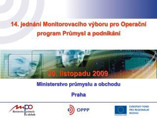 14. jednání Monitorovacího výboru pro Operační program Průmysl a podnikání