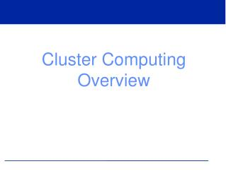 Cluster Computing Overview