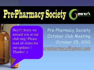 Pre-Pharmacy Society October Club Meeting  October 25, 2010 gmuprepharmacy@gmail