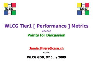 WLCG Tier1 [ Performance ] Metrics ~~~ Points for Discussion