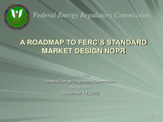 A ROADMAP TO FERC�S STANDARD MARKET DESIGN NOPR