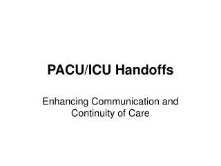 PACU/ICU Handoffs