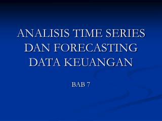 ANALISIS TIME SERIES DAN FORECASTING DATA KEUANGAN