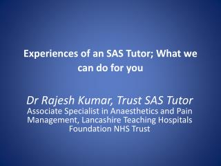 Experiences of an SAS Tutor; What we can do for you