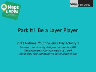 Park It!  Be a Layer Player