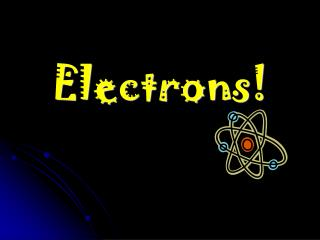 Electrons!