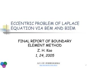 ECCENTRIC PROBLEM OF LAPLACE EQUATION VIA BEM AND BIEM
