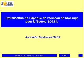 Optimisation  de l'Optique de l'Anneau de Stockage pour la Source SOLEIL