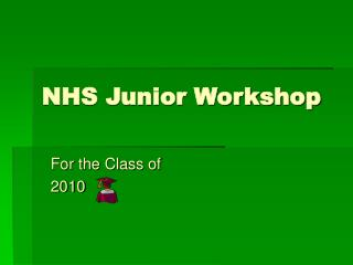 NHS Junior Workshop