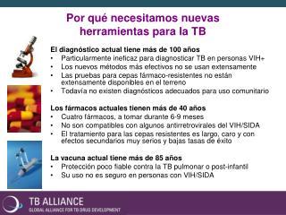 Por qué necesitamos nuevas  herramientas para la TB