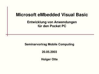 Microsoft eMbedded Visual Basic Entwicklung von Anwendungen  für den Pocket PC