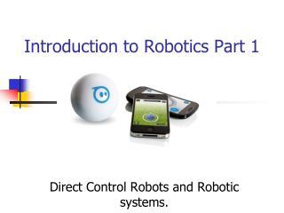 Introduction to Robotics Part 1