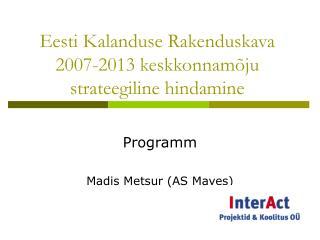 Eesti Kalanduse Rakenduskava 2007-2013 keskkonnamõju strateegiline hindamine