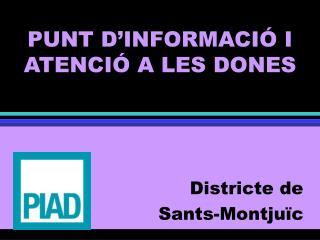 PUNT D'INFORMACIÓ I ATENCIÓ A LES DONES