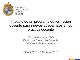 Impacto de un programa de formación docente para nuevos académicos en su práctica docente