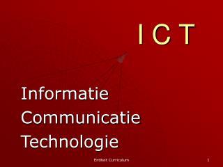 I C T