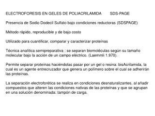 ELECTROFORESIS EN GELES DE POLIACRILAMIDA        SDS-PAGE