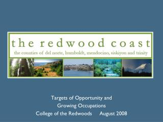 Targets of Opportunity and  Growing Occupations College of the Redwoods     August 2008