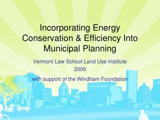 Incorporating Energy Conservation  Efficiency Into Municipal Planning