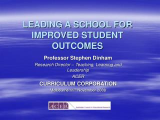 LEADING A SCHOOL FOR IMPROVED STUDENT OUTCOMES