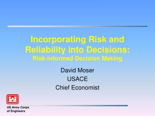 Incorporating Risk and Reliability into Decisions: Risk-informed Decision Making