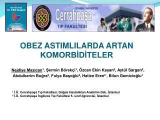 1  İ.Ü. Cerrahpaşa Tıp Fakültesi, Göğüs Hastalıkları Anabilim Dalı, İstanbul