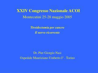 XXIV Congresso Nazionale ACOI Montecatini 25-28 maggio 2005 Tiroidectomia per cancro